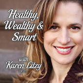 Karen Litzy- Healthy, Wealthy, and Smart